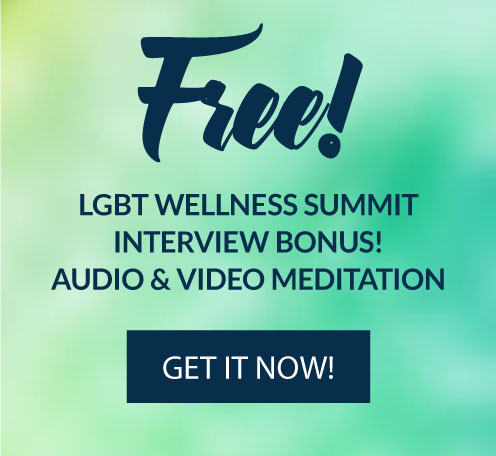 FREE LGBT Wellness Summit Rita Lorraine Carey Interview Bonus Audio Meditation